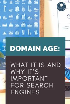 Domain Age: What It Is And Why It's Important For Search Engines - Squirrly