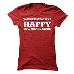 WATER SKIING MAKES ME HAPPY T Shirts, Hoodies, Sweatshirts. CHECK PRICE ==► https://www.sunfrog.com/Sports/WATER-SKIING-MAKES-ME-HAPPY-T-SHIRTS-Ladies.html?41382