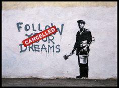 Banksy: Follow your dreams