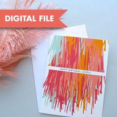 Printable Digital File: Happy Birthday Lovely Card,