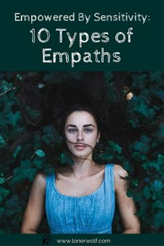 What type of Empath are you? What is your gift? Read this list ... via @LonerWolf