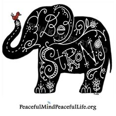 Be strong hand lettering by Tina Kugler Image Elephant, Elephant Love, Elephant Art, Elephant Stuff, Indian Elephant, Elephant Quotes, Elephant Tattoos, Ganesha, Elefante Tattoo