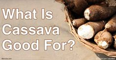 Cassava has highly interesting nutritional characteristics to feed your gut flora and lower inflammation and a naturally low glycemic index. http://articles.mercola.com/sites/articles/archive/2016/07/25/cassava-benefits.aspx