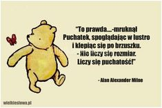 -mruknął Puchatek, spoglądając w lustro. Poem Quotes, Poems, Winne The Pooh, Sweet Pic, More Than Words, Positive Vibes, Texts, Love You, Inspirational Quotes