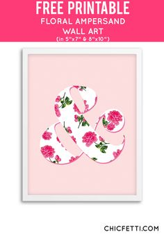 Free Printable Floral Ampersand Art from @chicfetti - easy wall art DIY