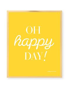 Oh Happy Day! Typographic Art Print - Inspirational - Happy - Pink - Good Morning Sunshine - Happy Day - Yellow Art