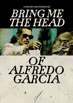 Warren Oates. Sam Peckinpah's Bring Me the Head of Alfredo Garcia (1974).