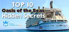 Top 10 Royal Caribbean Oasis of the Seas hidden secrets | Royal Caribbean Blog