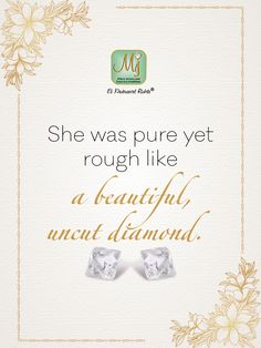 She is pure, she is one-in-a-million, and she is as rare as a diamond. Diamond Girl, Jewelry Quotes, Uncut Diamond, Place Cards, Place Card Holders, Pure Products, Rough Diamond