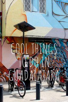 10 Cool Things to Do in Guadalajara - Indefinite Adventure http://www.indefiniteadventure.com/things-to-do-guadalajara/