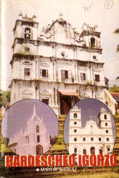 BARDESCHEO IGORZO (Konkani). By Moren de Souza SJ. 1999. Pp 381. Detailed information of all the churches in the Bardez taluka of Goa.