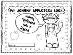 Johnny Appleseed and Fun with Apples by First Grade Schoolhouse. FIRST GRADE. $ Johnny Appleseed Book included in packet. http://www.teacherspayteachers.com/Product/Johnny-Appleseed-and-Fun-With-Apples