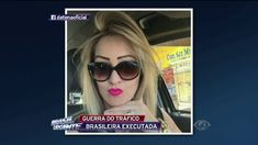 Mulher de pistoleiro do Rei da Fronteira é executada Round Sunglasses, Sunglasses Women, Deadshot, Special Ops, King, Federal, Brazil, Women, News