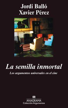 La semilla inmortal: los argumentos universales en el cine, 2014 http://absysnetweb.bbtk.ull.es/cgi-bin/abnetopac01?TITN=545668