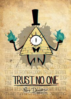 A poster on Bill Cipher because… Euuh… BECAUSE ! XD
