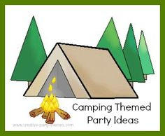 Fun ideas for a camping themed party---  indoors or out, including suggestions for invitations, decorations, activities and more!