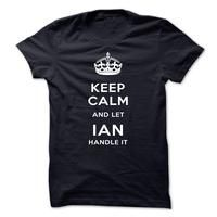Keep Calm And Let IAN Handle It