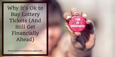 Lots of people might tell you that buying lottery tickets is a waste of money, but it doesn't have to be.