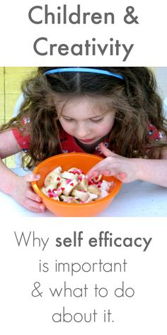 Children have a high self efficacy when they think that they are good at something. Here are some ideas to encourage a high self efficacy and creativity.