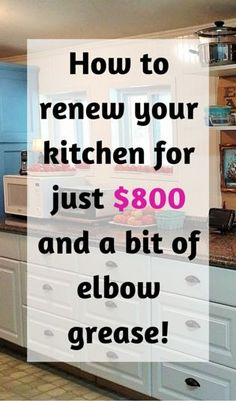 How to renew your kitchen for just $800 and a bit of elbow grease!