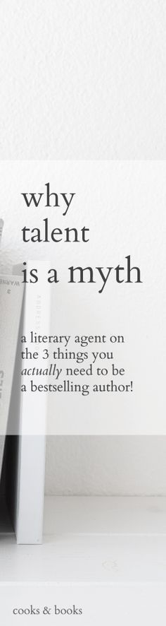 A literary agent on why talent doesn't exist, plus the 3 things you DO need to become a bestselling author (it's not what you'd expect)!