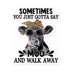 Cow Quotes, Funny Quotes, Funny Jokes And Riddles, Heifer Cow, Cows Mooing, Cow Decor, Apple Watch Wallpaper, Cow Shirt, Good Morning Funny