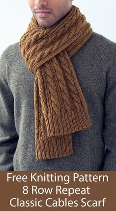 Scarf Free Knitting Pattern for 8 Row Repeat Classic Cables Scarf - Unisex scarf knit with an 8 row repeat cable pattern. Designed by Lion Brand. Mens Scarf Knitting Pattern, Mens Knitted Scarf, Cable Knitting Patterns, Free Knitting, Man Scarf Knit, Men Scarf, Vogue Knitting, Scarf Patterns, Knitting Machine