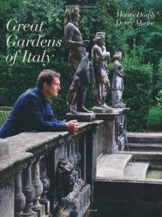 Great Gardens of Italy by Monty Don & Derry Moore