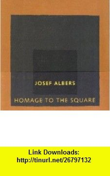 Josef Albers Homage to the Square (9788492480388) Edgardo Ganado Kim, Nicholas Fox Weber, Brenda Danilowitz, Josef Albers , ISBN-10: 8492480386  , ISBN-13: 978-8492480388 ,  , tutorials , pdf , ebook , torrent , downloads , rapidshare , filesonic , hotfile , megaupload , fileserve