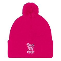 "Black Girl Magic Pom Pom Knit Cap. This cap is warm and soft, and the pom-pom gives it a playful touch.   • 100% acrylic • 12"" in length • Pom-pom on top"