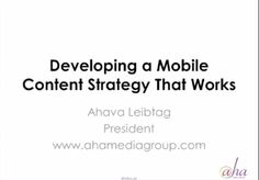 Developing a Mobile Content Strategy That Works! http://www.shweiki.com/blog/2014/03/developing-mobile-content-strategy-works/ #ShweikiMedia #AhavaLeibtag #TheDigitalCrown #mobilecontent