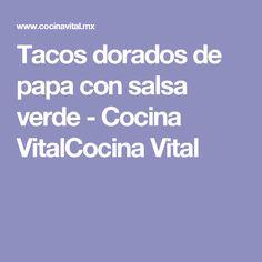 Tacos dorados de papa con salsa verde - Cocina VitalCocina Vital