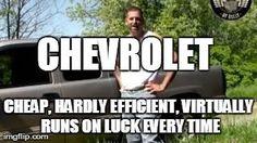 at least it still RUNS everytime! Funny Truck Quotes, Truck Memes, Funny Car Memes, Car Humor, Chevy Memes, Ford Jokes, Chevy Vs Ford, Chevy Trucks, Lifted Trucks
