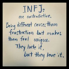 INFJ.  True. Always two feelings to everything