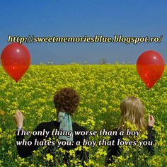 sweet memories: The only thing worse than a boy who hates you  a b...