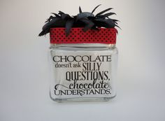Candy Jars, Glassware, Chocolate, Funny Sayings,Gifts