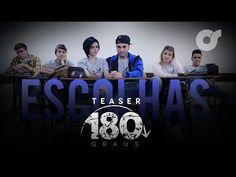 ESCOLHAS | Série 180 Graus