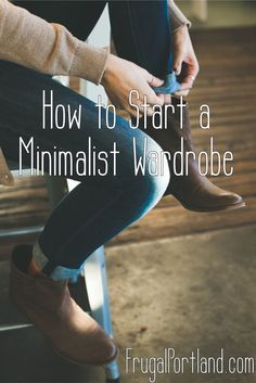 Getting started with minimalism doesn't have to be hard. Start a minimalist wardrobe in six easy steps.
