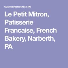 Le Petit Mitron, Patisserie Francaise, French Bakery, Narberth, PA