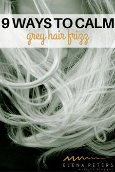 9 Ways To Calm Grey Hair Frizz If you are dealing with grey hair frizz, and think the only solution Stop Grey Hair, Grey Hair Over 50, Grey Hair Care, Grey Curly Hair, Long Gray Hair, White Hair, Dark Hair, Frizzy Wavy Hair, Grey Hair Looks