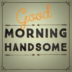 #Whatsapp a special #goodmorning message to your man with this trendy #ecard. @morningquotes  www.123greetings.com