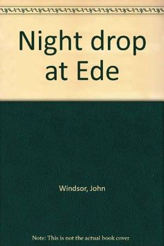 Night drop at Ede by John Windsor http://www.amazon.com/dp/0002168952/ref=cm_sw_r_pi_dp_uGFSub1YQG360