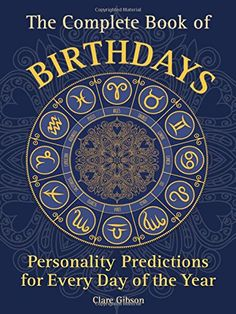 The Complete Book of Birthdays: Personality Predictions f...