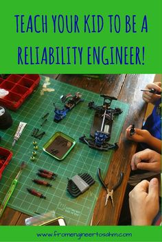 How we're teaching our son about reliability engineers, and you can too!