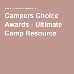 Campers Choice Awards - Ultimate Camp Resource