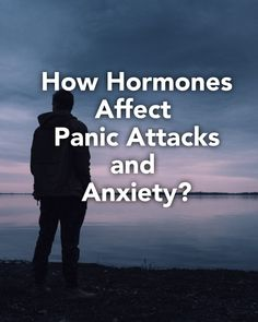 How Hormones Affect Panic Attacks and Anxiety? 4 Stress-Relieving Tips - Stress Factors, Stress Causes, Graves Disease, Feeling Nauseous, Fight Or Flight, Panic Attacks, Hormone Imbalance