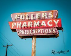Fuller's Pharmacy (La Marque, TX). Vintage sign photography by Recapturist. Purchase as a print or canvas. http://www.recapturist.com/portfolio/fullers-pharmacy/