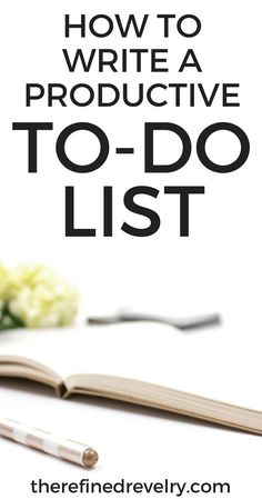 How to Write a Productive To-Do List - Struggling to make it through that to-do list everyday? Here's how to write a to-do list that's actually productive! - Productivity | Organization
