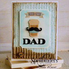 100 Percent Best Dad Card Tutorial - Spellbinders