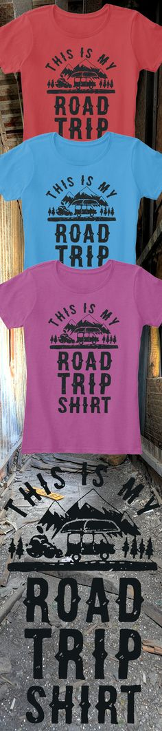 Love camping and road tripping?! Check out this awesome This is my Road Trip t-shirt you will not find anywhere else. Not sold in stores and Buy 2 or more, save on shipping! Grab yours or gift it to a friend, you will both love it